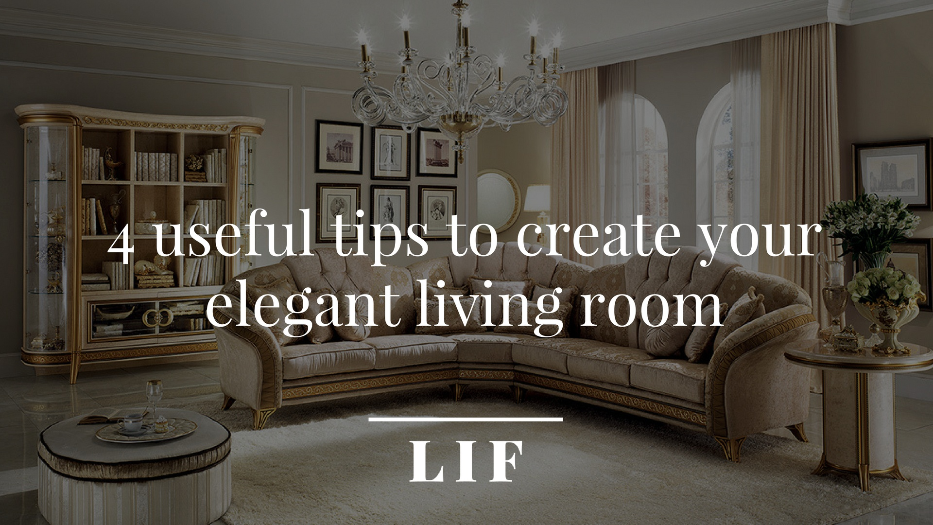 4 useful tips to create your elegant living room blog
