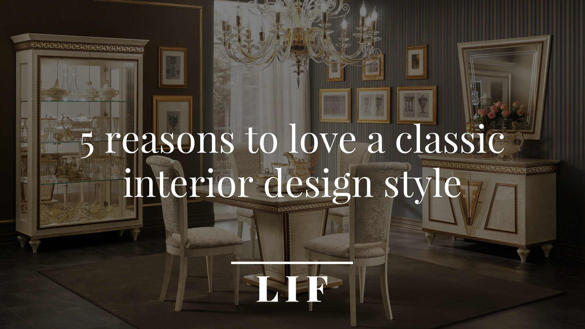 5 reasons to love a classic interior design style