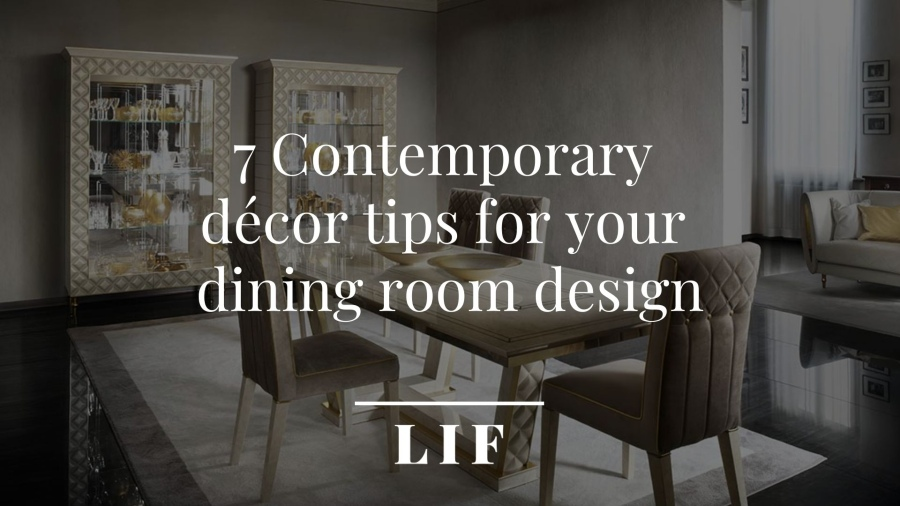 Copertina: 7 Contemporary décor tips for your dining room design