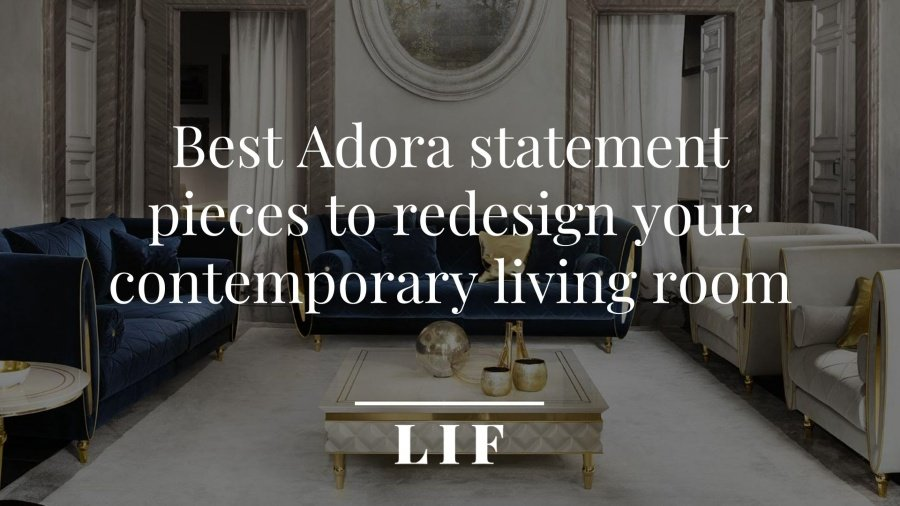 Best Adora statement pieces to redesign your contemporary living room