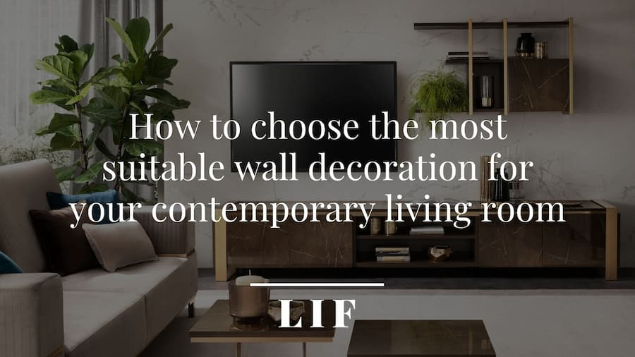 How to choose the most suitable wall decoration for your contemporary living room