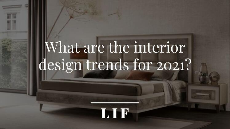 What are the interior design trends for 2021?