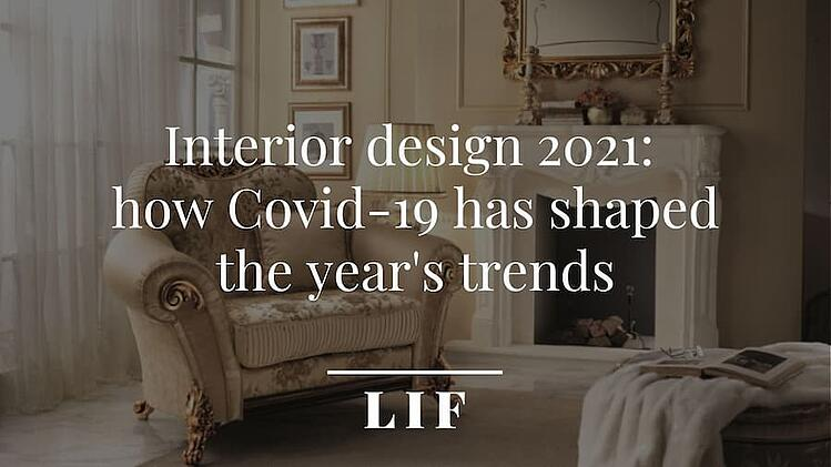 Interior design 2021: how Covid-19 has shaped the year's trends