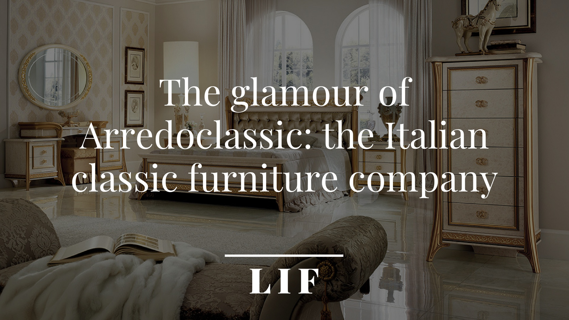 The glamour of Arredoclassic: the Italian classic furniture company