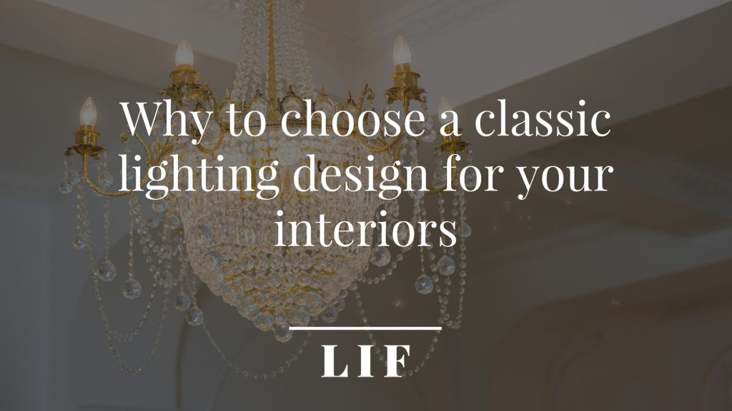Why to choose a classic lighting design for your interiors