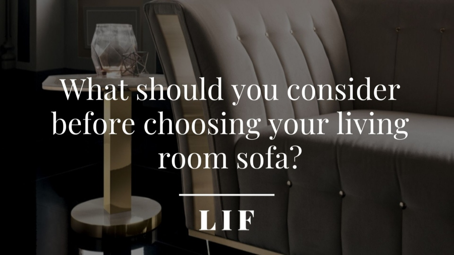 What should you consider before choosing your living room sofa?