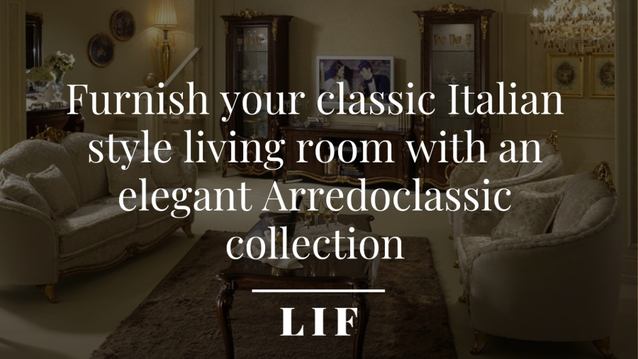 Furnish your classic Italian style living room with an elegant Arredoclassic collection 0
