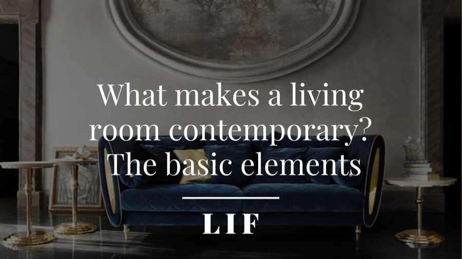 What makes a living room contemporary? The basic elements