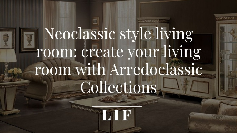 Neoclassic style living room: Create your living room with Arredoclassic Collections
