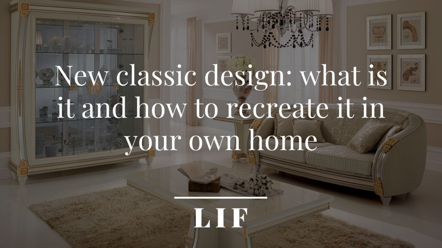 New classic design: what is it and how to recreate it in your own home