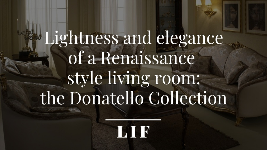 Lightness and elegance of a Renaissance style living room: the Donatello Collection