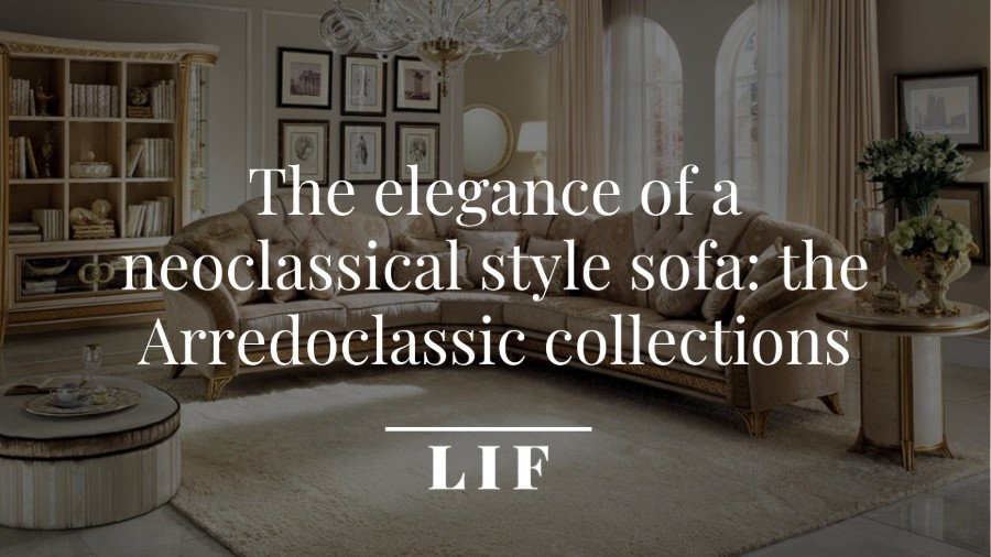The elegance of a neoclassical style sofa: The Arredoclassic collections
